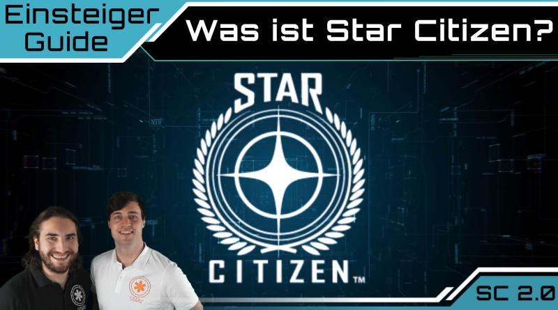 Crash / Einsteiger Guide / Was ist Star Citizen?
