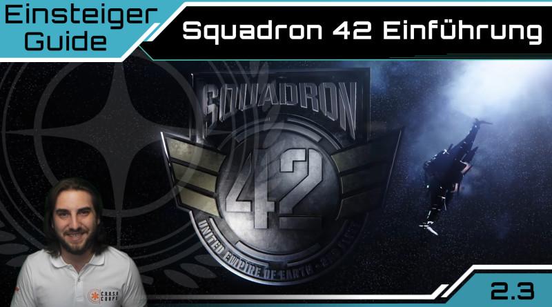 Crash / Einsteiger Guide / Squadron 42 Einführung