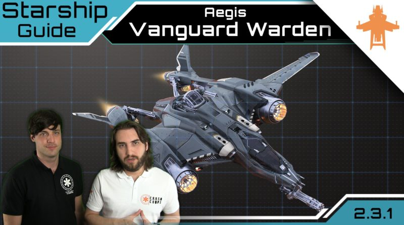 youtube star citizen schiffe vanguard warden schiff guide videos star citizens die. Black Bedroom Furniture Sets. Home Design Ideas