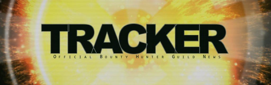 Tracker / Official Bounty Hunter Guild News