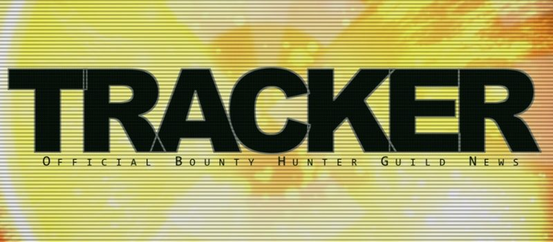 Tracker / Official Bounty Hunter Guild News