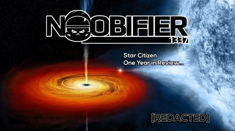 TheNoobifier1337: Star Citizen One Year in Review
