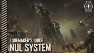 StarCitizenBase Loremakers Nul System