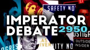 2950 Imperator Debate